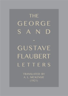View The George Sand-Gustave Flaubert Letters