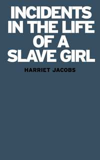 View Incidents in the Life of a Slave Girl